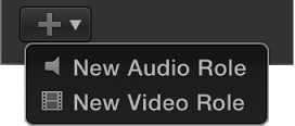 Add Role pop-up menu with options for choosing new audio or video role