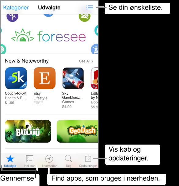 Skærmen Udvalgte i App Store med emnerne Nyt og spændende og Populære, med knappen Kategorier øverst til venstre og Ønskeliste øverst til højre. Langs med bunden af skærmen vises fra venstre mod højre fanerne Gennemse, Hitlister, I nærheden, Søg og Opdateringer.