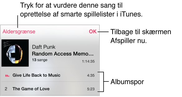 Skærmen Cover Flow med det aktuelle albumbillede. Tryk på vurderingsknappen for at vurdere sangen til oprettelse af smarte spillelister i iTunes. Tryk på OK for at vende tilbage til skærmen Afspiller nu.