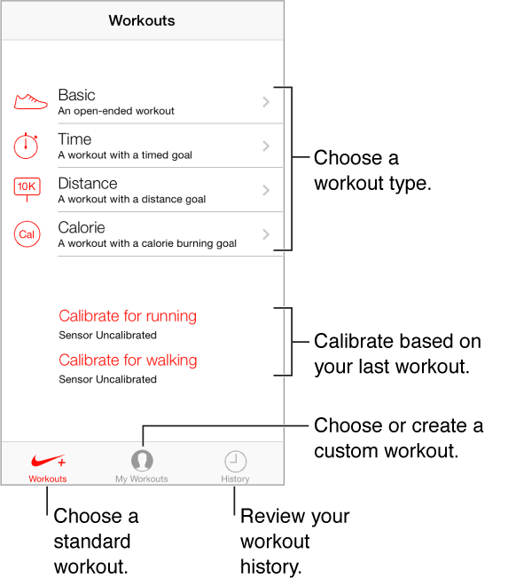 To get started, choose a workout type. From the top, there is the Basic, open-ended workout; the Timed workout; the Distance workout; and the Calorie workout. In the lower middle of the screen are two buttons for calibration—calibrate for running and calibrate for walking. Along the bottom of the screen are three buttons: Workouts, My Workouts, and History.