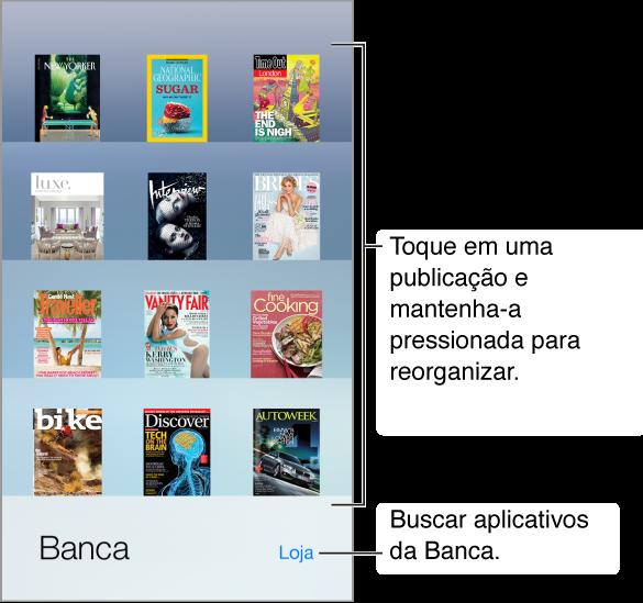 A prateleira da Banca com aplicativos. Mantenha uma publicação pressionada para reorganizar a prateleira. Toque no botão Loja, no canto inferior direito, para encontrar os aplicativos da Banca.
