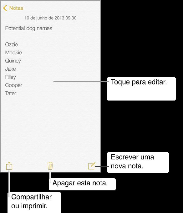Toque no corpo da nota para editá-la. Toque no botão nova mensagem para criar uma nova nota. Toque no botão de compartilhamento para usar o AirDrop, o Mensagens ou o Mail para compartilhar a mensagem. Toque no botão voltar para retornar à lista de notas.