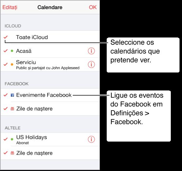 Lista de calendare indică printr-o bifă calendarele active. Puteți activa evenimentele și calendarele de zile de naștere Facebook dacă aveți aceste opțiuni Facebook selectate în Configurări.