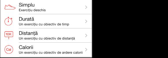 Sunt disponibile patru tipuri de exerciții. De sus, există exercițiul simplu, deschis; exercițiul cu obiectiv de timp; exercițiul cu obiectiv de  distanță; și exercițiul cu obiectiv de ardere a caloriilor.