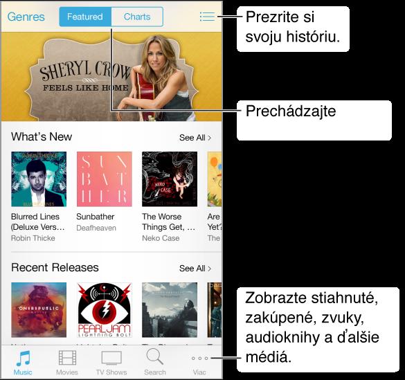 Obrazovka určená na prezeranie obsahu sinformáciami ouvedených položkách. V ľavom hornom rohu sa nachádza tlačidlo Genre (Žáner). Tlačidlá Featured (Vybrané) a Charts (Rebríčky) sa nachádzajú vyššie v strede a vpravo hore je ikona História. V spodnej časti sa nachádzajú záložky Music (Hudba), Movies (Filmy), TV Shows (TV seriály), Search (Vyhľadať) aMore (Viac)