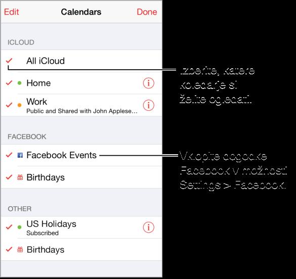 Na seznamu koledarjev so aktivni koledarji označeni s kljukico. Dogodke v storitvi Facebook in koledarje Birthdays lahko vklopite, če imate v možnosti »Settings« konfiguriran Facebook.