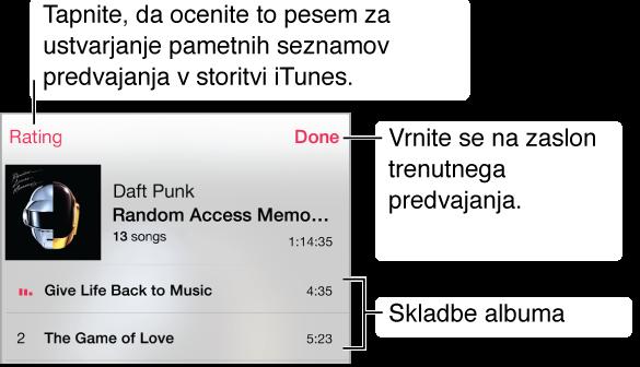 Del zaslona s seznamom posnetkov, ki prikazuje posnetke za trenutno naslovnico albuma. Tapnite gumb »Rating«, če želite podati oceno pesmi za ustvarjanje pametnih seznamov predvajanja v aplikaciji iTunes. Za vrnitev na zaslon »Now Playing« tapnite »Done«.