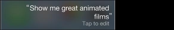 Poizvedba aplikacije Siri z gumbom »Tap to Edit«.