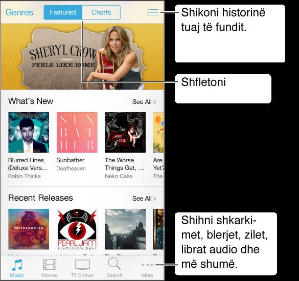 Ekrani i shfletimit me të dhëna rreth artikujve të promovuar. Butoni Genre ndodhet në këndin majtas lart. Butonat Featured dhe Charts ndodhen në mes lart, dhe në të djathtë lart ndodhet një ikonë History. Përgjatë pjesës së poshtme, nga e majta në të djathtë, ndodhen skedat Music, Movies, TV Shows, Search dhe More.