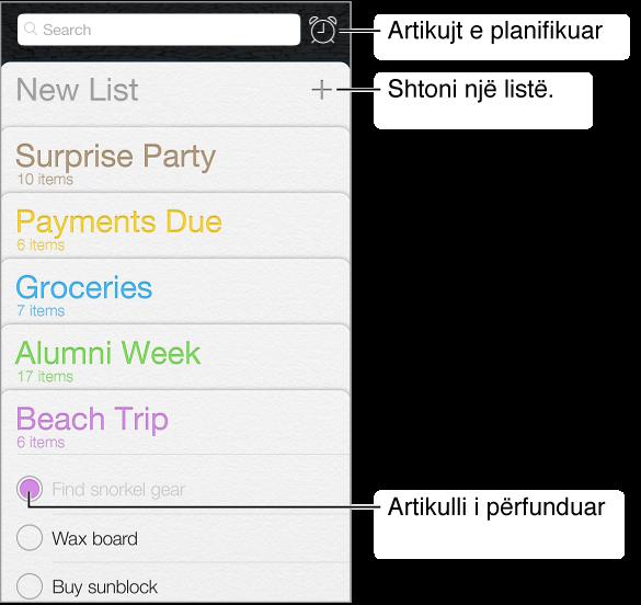 Aplikacioni Reminders. Butoni i programuar tregon kujtuesit me datë të caktuar. Artikujt e plotësuar shënohen. New List krijon një listë të re kujtuesish.