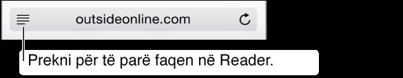 Për të reduktuar çrregullimet e faqes, prekni butonin në të majtë në fund të fushës Address. Vini re se butoni Reader nuk është i disponueshëm për të gjitha faqet.