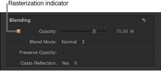Rasterization indicator in Properties Inspector