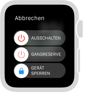 """Der Reglerbildschirm mit der Taste """"Abbrechen"""" oben links und 3 Reglern: """"Ausschalten"""" oben, """"Gangreserve"""" in der Mitte und """"Gerät sperren"""" unten."""