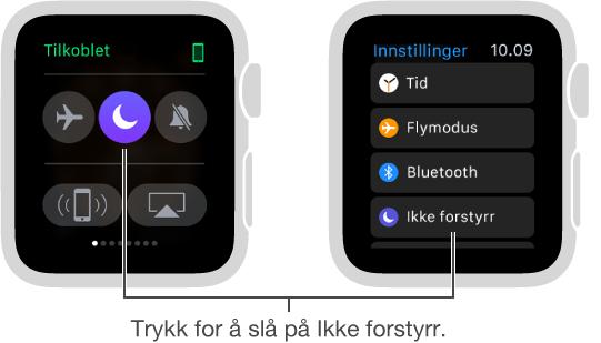 To Apple Watch-skjermer som viser to ulike måter å slå på Ikke forstyrr på: i Innstillinger-overblikket eller i Innstillinger-appen.