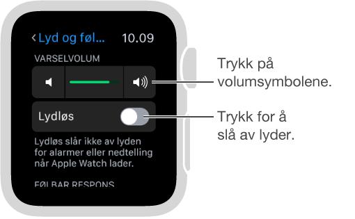 Lyder og følbar respons-innstillingsskjerm på Apple Watch. Skru på Digital Crown eller trykk på volumsymbolene for å øke eller redusere volumet for ringelyder og varsler. Trykk på Lyd av for å slå av lyden på Apple Watch.