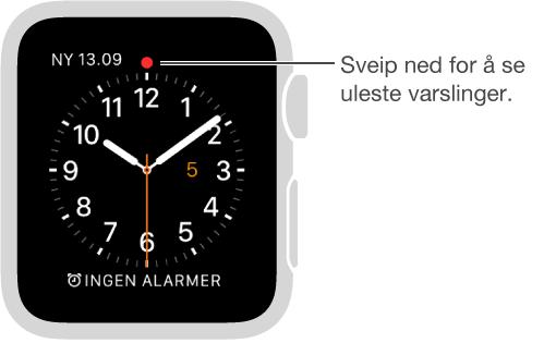 Når en varsling krever din oppmerksomhet, vises en rød prikk over klokken tolv på urskiven. Sveip ned for å vise den.