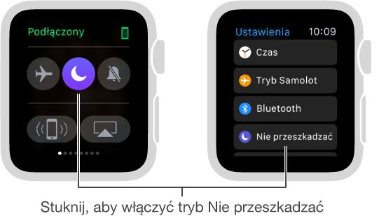 Dwa ekrany AppleWatch prezentujące dwa sposoby włączania trybu Nie przeszkadzać: wskrócie Ustawienia oraz wprogramie Ustawienia.