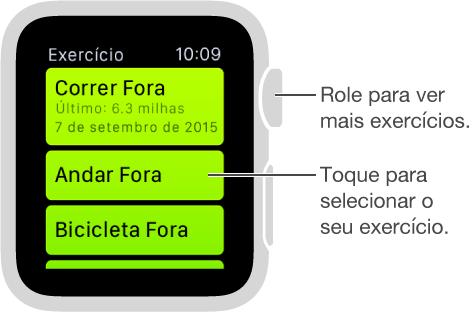 No aplicativo Exercício, toque para selecionar um exercício e gire a DigitalCrown para ver a lista de exercícios.