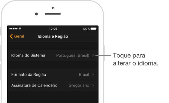 Definir o idioma do sistema no aplicativo AppleWatch: Escolha Meu Relógio > Geral > Idioma e Região. Toque em Idioma do Sistema para alterá-lo.