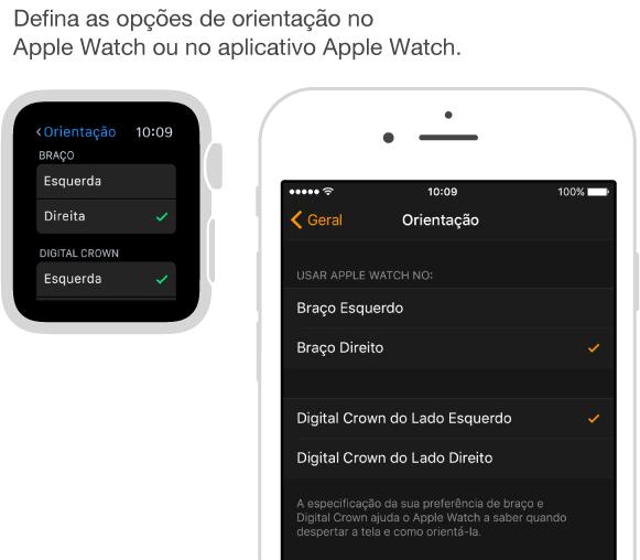 Telas lado a lado mostrando os ajustes de Orientação no AppleWatch e os mesmos ajustes no aplicativo AppleWatch no iPhone. É possível definir o braço e a preferência da DigitalCrown.