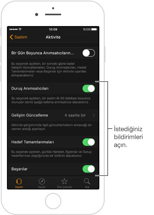 Apple Watch uygulamasındaki Aktivite ekranında, almak istediğiniz bildirimleri özelleştirebilir ve Aktivite bakışını göstermek isteyip istemediğinizi belirleyebilirsiniz.