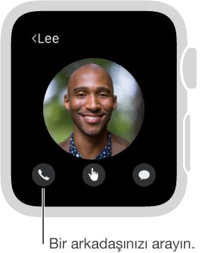 Seçilen arkadaşın yüzünü ve altında da telefon, Digital Touch ve Mesajlar düğmelerini gösteren ekran. Bu arkadaşı aramak için Telefon'a dokunun.