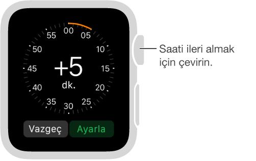 Saat ayarları uygulamasında, saat kadranınızda görüntülenmesini istediğiniz saati ileri almak için Digital Crown'u çevirin.